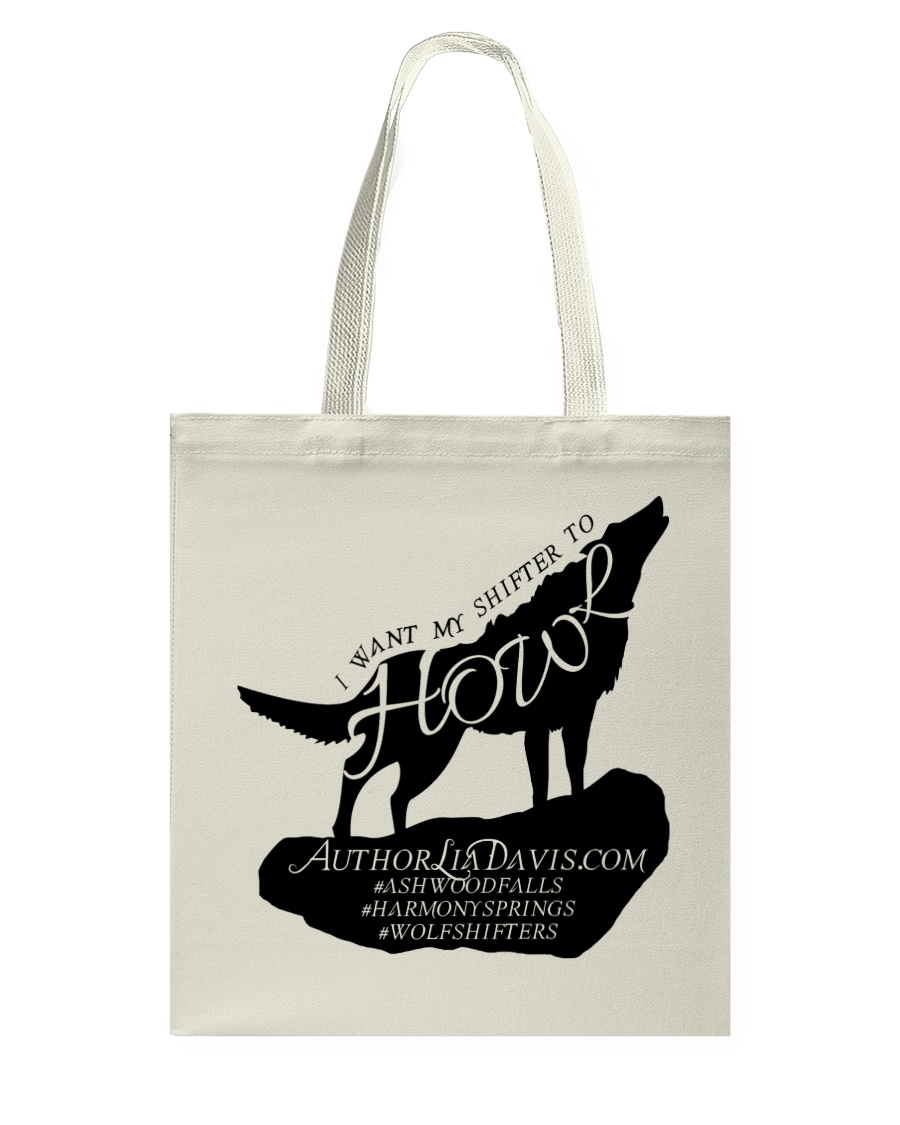 I Want My Shifter to Howl Tote Bag