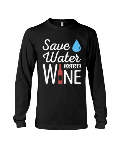 Save water drink wine Funny Shirt