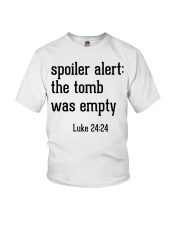 Spoiler Alert The Tomb Was Empty Youth T-Shirt thumbnail