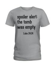 Spoiler Alert The Tomb Was Empty Ladies T-Shirt front