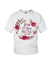 Lord let them see you in me Youth T-Shirt thumbnail