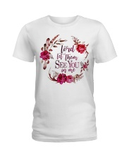 Lord let them see you in me Ladies T-Shirt front