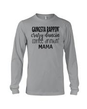 Gangsta Rappin Crazy Dancing Coffee Drinking Long Sleeve Tee thumbnail