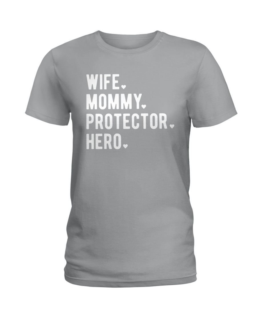 Wife Mommy Protector Hero Ladies T-Shirt