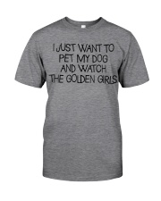 Pet My Dog And Watch The Golden Girls Classic T-Shirt thumbnail