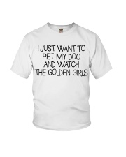 Pet My Dog And Watch The Golden Girls Youth T-Shirt thumbnail