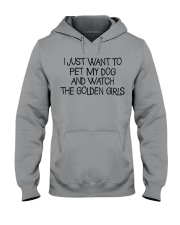 Pet My Dog And Watch The Golden Girls Hooded Sweatshirt thumbnail