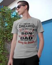 LIVING THE DREAM - LOVELY GIFT FOR SON FROM DAD Classic T-Shirt apparel-classic-tshirt-lifestyle-17