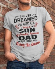 LIVING THE DREAM - LOVELY GIFT FOR SON FROM DAD Classic T-Shirt apparel-classic-tshirt-lifestyle-26