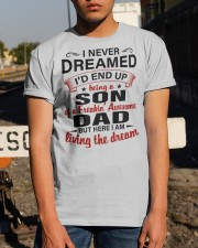 LIVING THE DREAM - LOVELY GIFT FOR SON FROM DAD Classic T-Shirt apparel-classic-tshirt-lifestyle-29