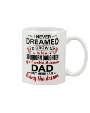 I AM LIVING THE DREAM - BEST GIFT FOR DAUGHTER Mug tile
