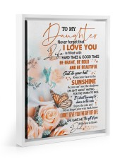 THE GIFT OF LIFE - TO DAUGHTER FROM DAD 11x14 White Floating Framed Canvas Prints thumbnail