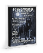 MY BABY GIRL - TO DAUGHTER FROM DAD 11x14 White Floating Framed Canvas Prints thumbnail