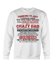I'M A SPOILED DAUGHTER OF A CRAZY DAD Crewneck Sweatshirt tile