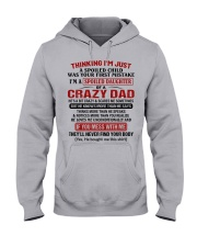 I'M A SPOILED DAUGHTER OF A CRAZY DAD Hooded Sweatshirt front
