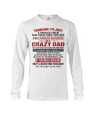 I'M A SPOILED DAUGHTER OF A CRAZY DAD Long Sleeve Tee tile
