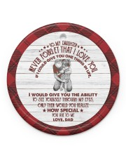HOW SPECIAL YOU ARE TO ME - BEST GIFT FOR DAUGHTER Circle ornament - single (porcelain) front