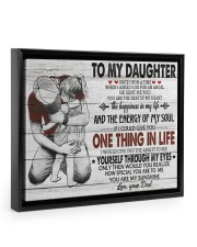ONE THING IN LIFE-BEST GIFT FOR DAUGHTER FROM DAD 14x11 Black Floating Framed Canvas Prints thumbnail