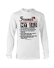 5 THINGS YOU SHOULD KNOW ABOUT MY DAD Long Sleeve Tee tile