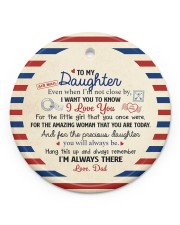 I'M ALWAYS THERE - BEST GIFT FOR DAUGHTER FROM DAD Circle ornament - single (porcelain) front