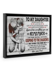 KEEPING TO THE SHADOWS - TO DAUGHTER FROM DAD 14x11 Black Floating Framed Canvas Prints thumbnail