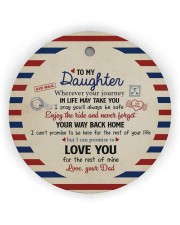THE REST OF YOUR LIFE - BEST GIFT FOR DAUGHTER Circle Ornament (Wood tile