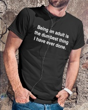 BEING AN ADULT IS THE DUMBEST THING BLK Classic T-Shirt lifestyle-mens-crewneck-front-4