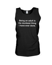 BEING AN ADULT IS THE DUMBEST THING BLK Unisex Tank tile