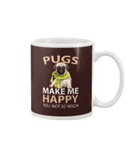 Buy Pugs Makes Me Happy You Not So Much Funny Pug Mug thumbnail