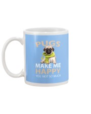Buy Pugs Makes Me Happy You Not So Much Funny Pug Mug back