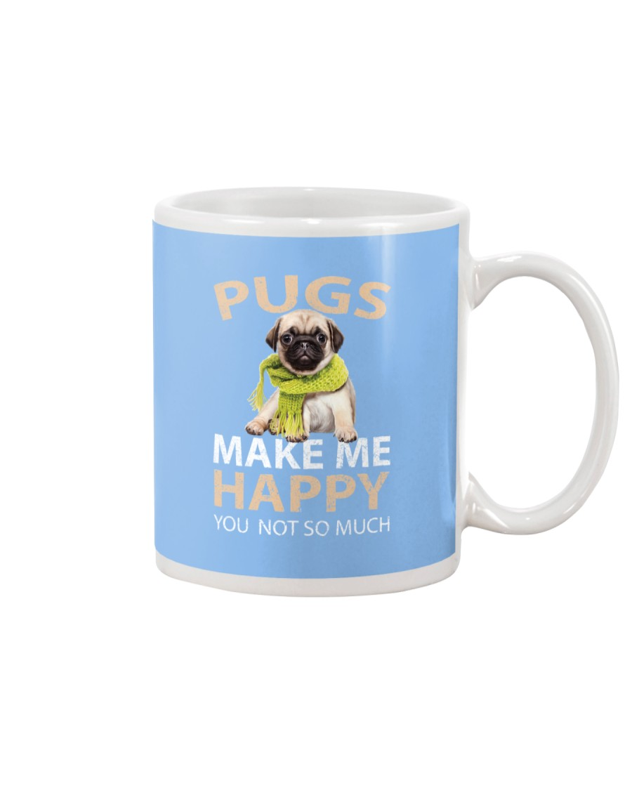 Buy Pugs Makes Me Happy You Not So Much Funny Pug Mug