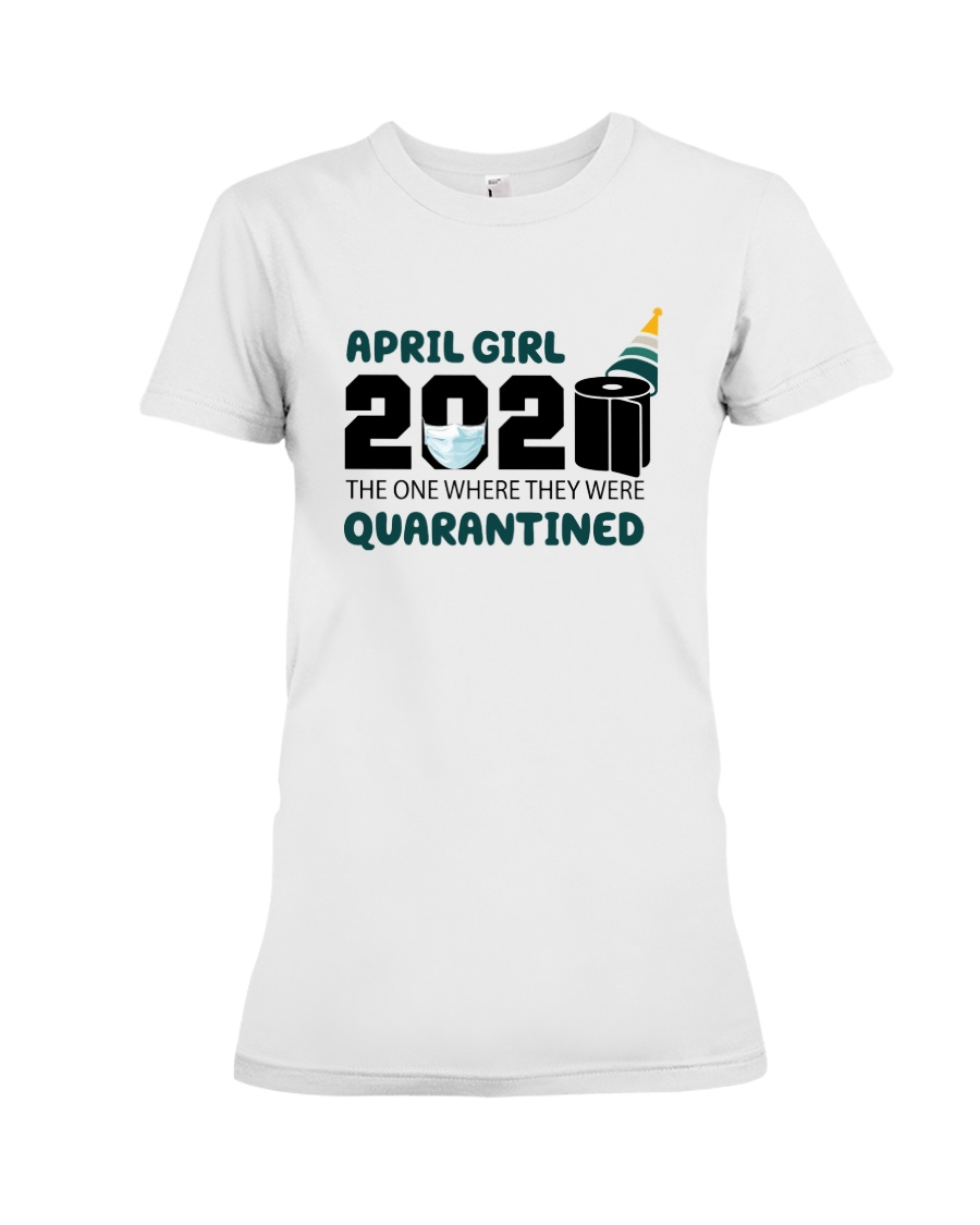 April girl quarantined 1 Premium Fit Ladies Tee
