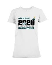 April girl quarantined 1 Premium Fit Ladies Tee front