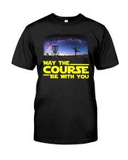MAY THE COURSE BE WITH YOU Classic T-Shirt front