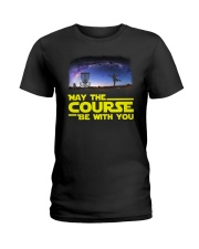 MAY THE COURSE BE WITH YOU Ladies T-Shirt thumbnail