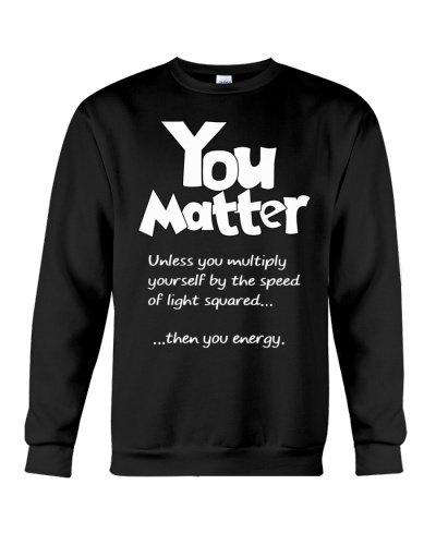 You Matter Unless You Multiply
