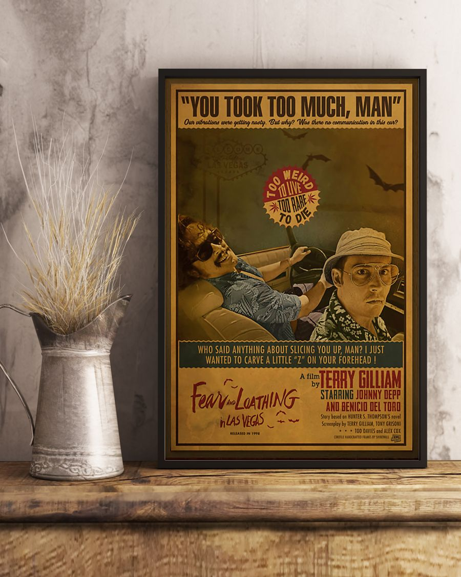 Fear and loathing in las vegas you took too much man poster