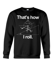 THAT'S HOW I ROLL Crewneck Sweatshirt thumbnail