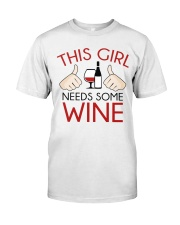 this girl needs some wine Classic T-Shirt tile