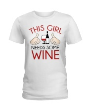 this girl needs some wine Ladies T-Shirt thumbnail