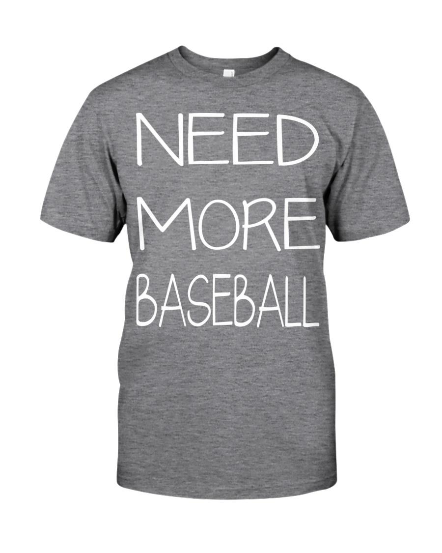 need more baseball Classic T-Shirt