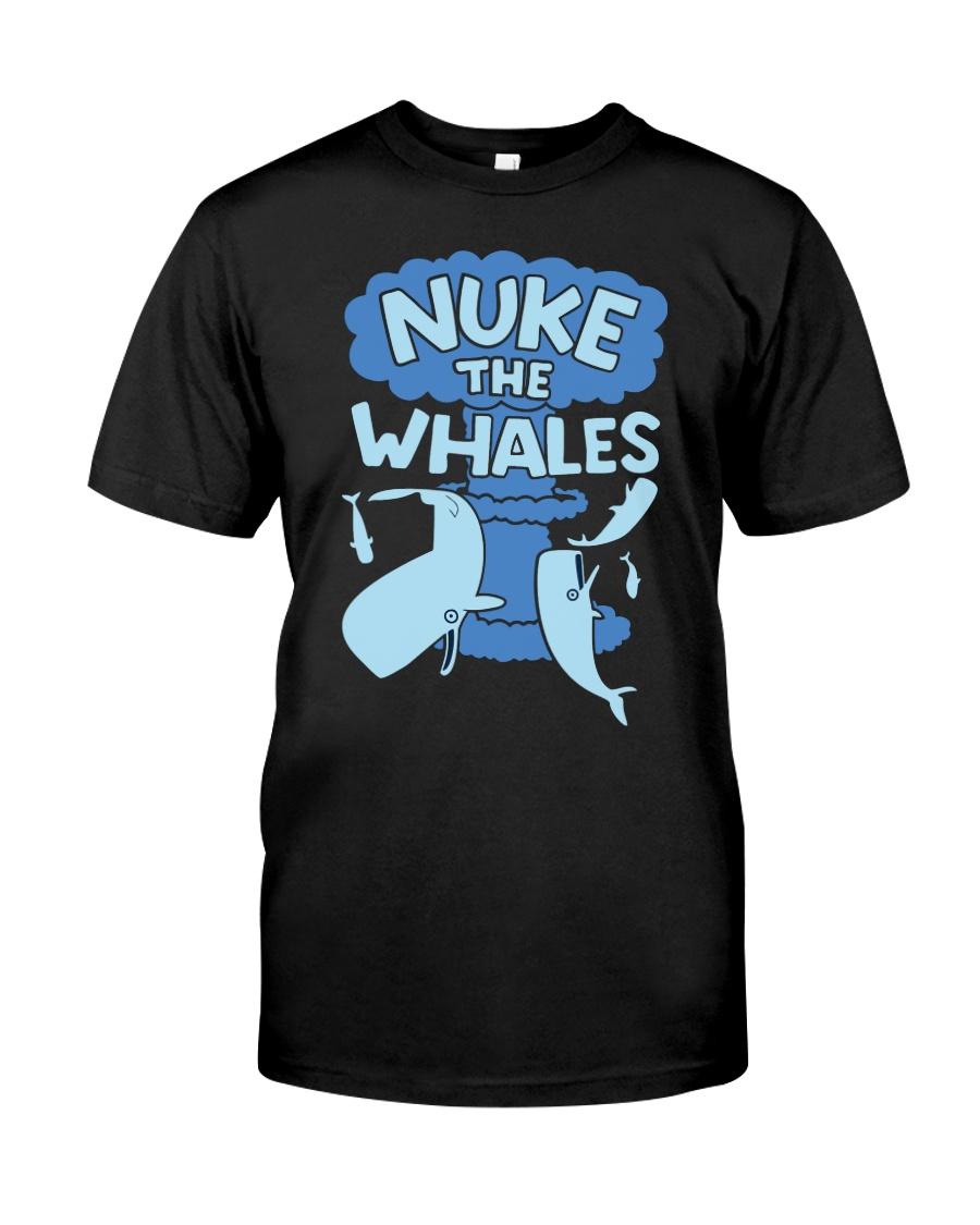 Nuke the whales Classic T-Shirt