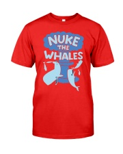 Nuke the whales Classic T-Shirt front