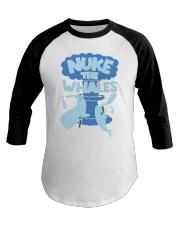 Nuke the whales Baseball Tee thumbnail