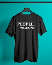 People not a big fan Classic T-Shirt lifestyle-mens-crewneck-front-3