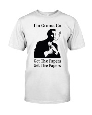 Get the papers Classic T-Shirt front