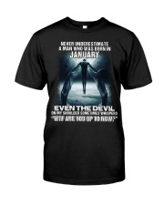 NEVER UNDERESTIMATE A MAN WHO WAS BORN IN JANUARY Classic T-Shirt front