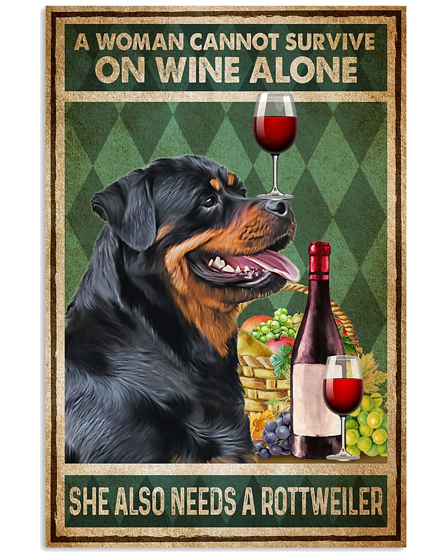 Rottweiler A Woman Cannot Survive On Wine Alone 11x17 Poster