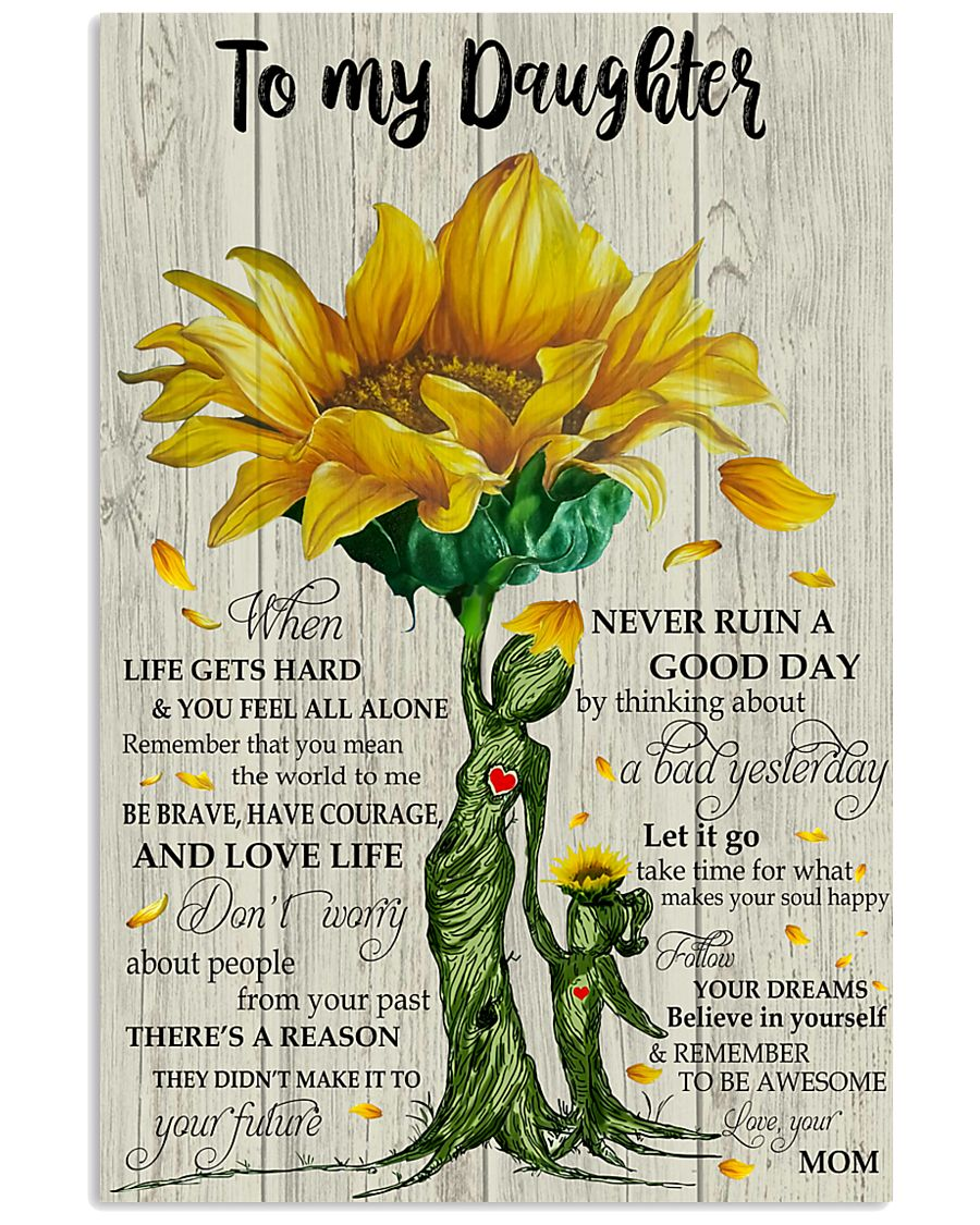 Mom To My Daughter When Life Get Hards 11x17 Poster
