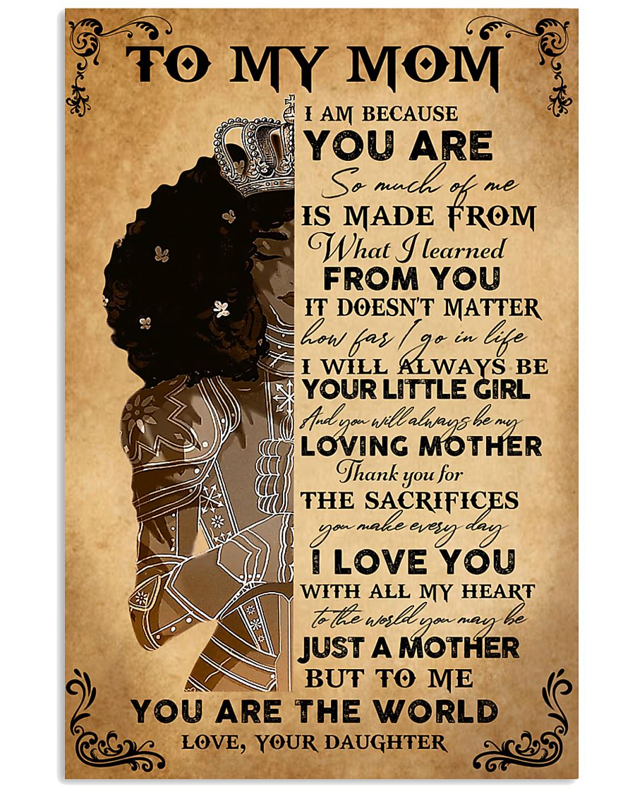 Black Girl To My Mom Because You Are The World 11x17 Poster